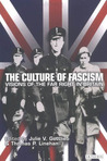 The Culture of Fascism: Visions of the Far Right in Britain