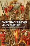 Writing, Travel and Empire: Colonial Narratives of Other Cultures