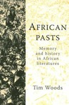 African Pasts: Memory and History in African Literatures