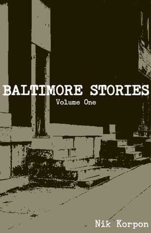 Baltimore Stories: Volume One