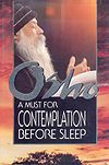 A Must For Contemplation Before Sleep by Osho