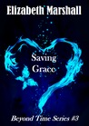 Saving Grace by Elizabeth   Marshall