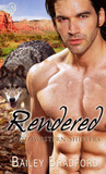 Rendered (Southwestern Shifters, #4)