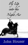 Fly Up into the Night Air