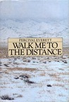 Walk Me To The Distance by Percival Everett