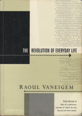 The Revolution of Everyday Life by Raoul Vaneigem