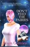 Don't Feed the Fairies (The Cytolene Chronicles, #1)
