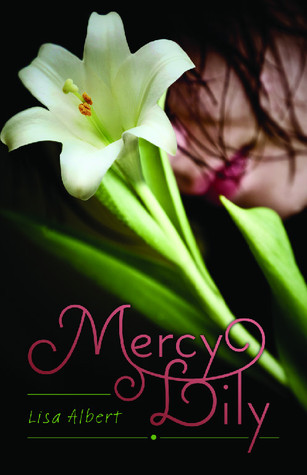Mercy Lily by Lisa Albert