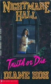 Truth or Die (Nightmare Hall, #15)