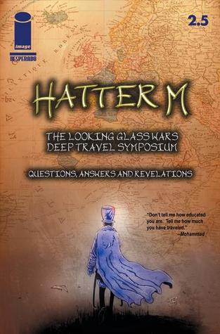 Download online Hatter M: The Looking Glass Wars - Deep Travel Symposium: Questions, Answers, and Revelations (Hatter M #2.5) by Frank Beddor, Liz Cavalier, Ben Templesmith CHM