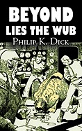 Beyond Lies the Wub by Philip K. Dick