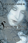 Skin of My Teeth (Skinned, #3)