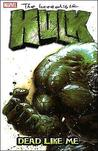 The Incredible Hulk, Vol. 7: Dead Like Me