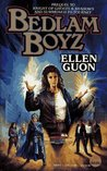 Bedlam Boyz by Ellen Guon