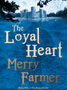 The Loyal Heart by Merry Farmer