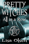 Pretty Witches All in a Row by Lisa Olsen