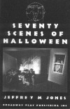 Seventy Scenes of Halloween