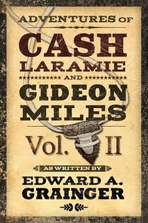 Adventures of Cash Laramie and Gideon Miles, Vol. II by Edward A. Grainger