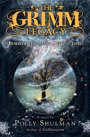 The Grimm Legacy (The Grimm Legacy, #1)