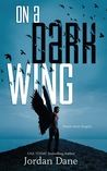 On a Dark Wing by Jordan Dane