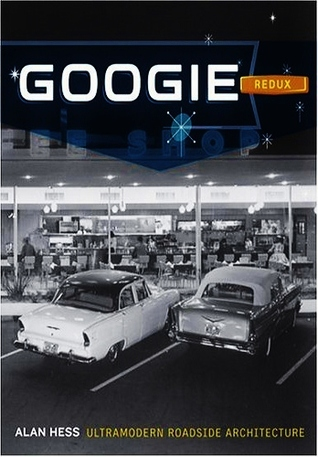 Googie Redux by Alan Hess