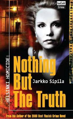 Helsinki Homicide: Nothing but the Truth (Helsinki Homicide #6)
