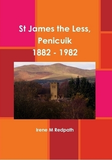 St James the Less, Penicuik 1882 - 1982 by Irene M. Redpath