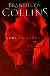 Gone to Ground by Brandilyn Collins