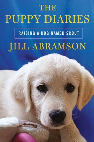 Puppy Diaries, The by Jill Abramson