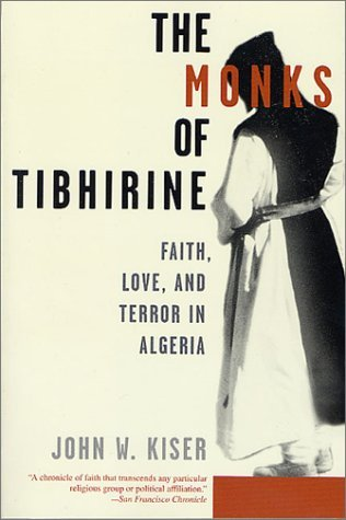 The Monks of Tibhirine by John W. Kiser
