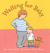 Waiting for Baby by Harriet Ziefert