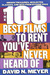 The 100 Best Films to Rent You've Never Heard Of: Hidden Treasures, Neglected Classics, and Hits From By-Gone Eras