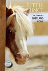 Little Prince: The Story of a Shetland Pony