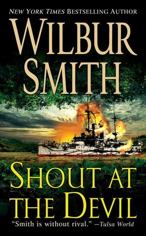 Shout at the Devil by Wilbur A. Smith