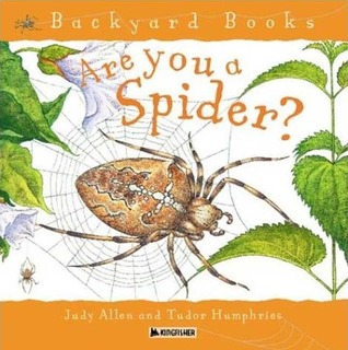 Download free Are You a Spider? (Up The Garden Path / Backyard Books) by Tudor Humphries, Tudor Humphries PDF