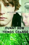 Funny How Things Change by Melissa Wyatt
