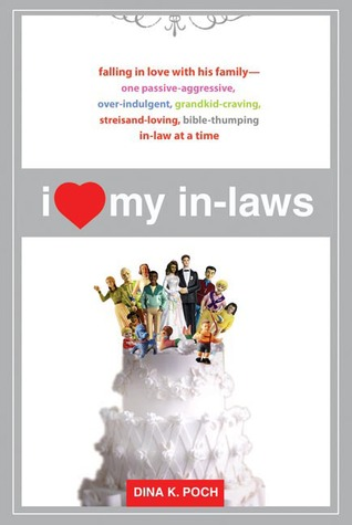 I Heart My In-Laws by Dina Koutas Poch