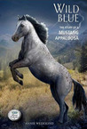 Wild Blue: The Story of a Mustang Appaloosa
