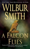 A Falcon Flies by Wilbur A. Smith