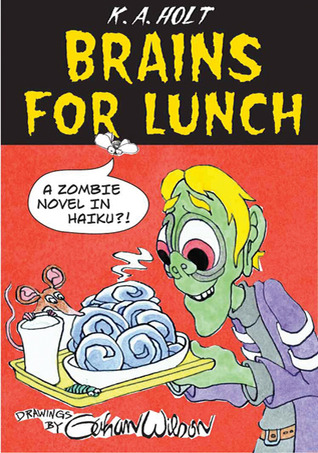 Brains For Lunch by K.A. Holt