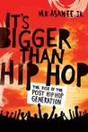 It's Bigger Than Hip Hop by M.K. Asante Jr.