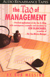The Tao of Management: Practical applications of the Too Te Ching, with contemporary examples and anecdotes by Ken Blanchard, co-author of The One Minute Manager