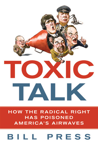 Toxic Talk by Bill Press