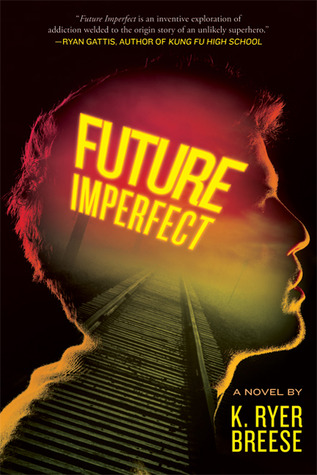 Future Imperfect by K. Ryer Breese