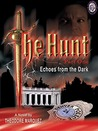 The Hunt: Echoes from the Dark Part 1