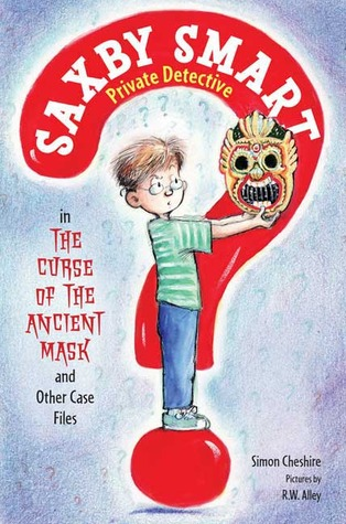 The Curse of the Ancient Mask and Other Case Files by Simon Cheshire