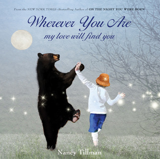 Wherever You Are My Love Will Find You by Nancy Tillman