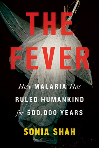 The Fever by Sonia Shah
