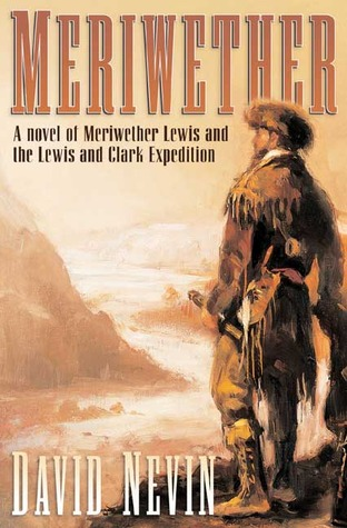 Meriwether: A Novel of Meriwether Lewis and the Lewis & Clark Expedition (American Story #5)