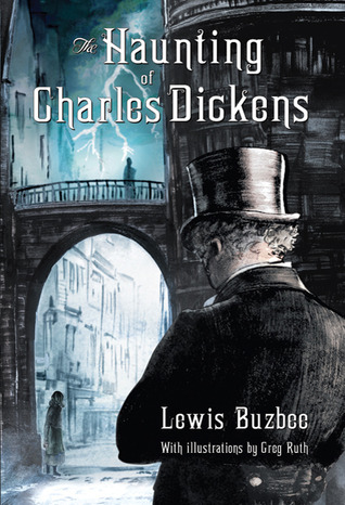 The Haunting of Charles Dickens by Lewis Buzbee